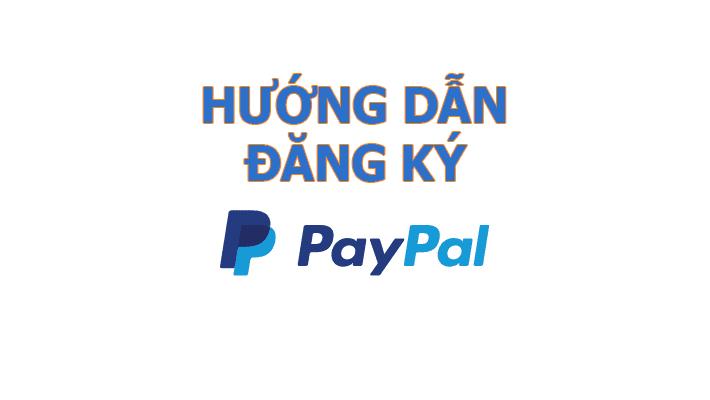 Hướng dẫn đăng ký tài khoản Paypal featured