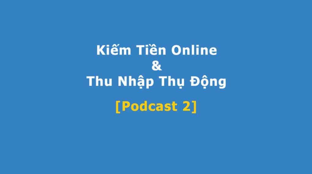 Podcast kiếm tiền online và thu nhập thụ động