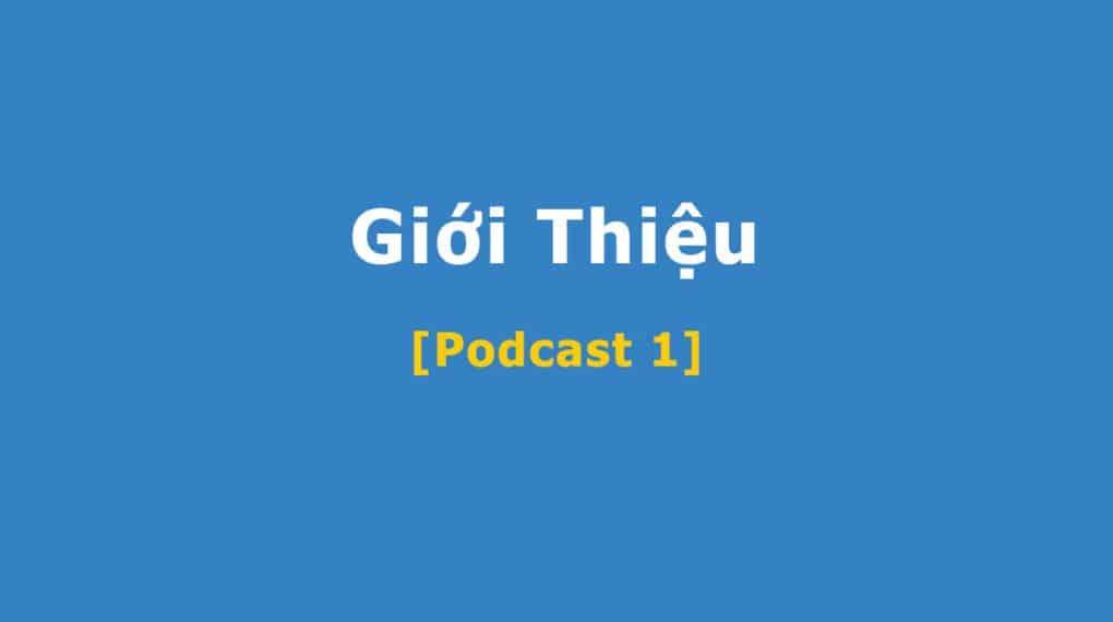 Giới Thiệu Ngô Lộc Podcast