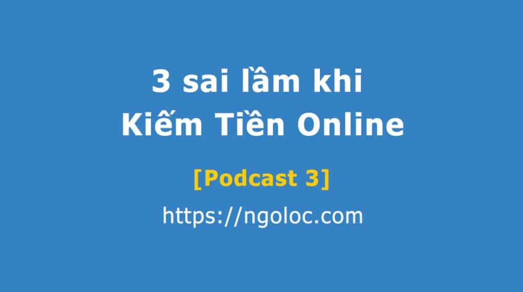 Podcast sai lầm kiếm tiền online