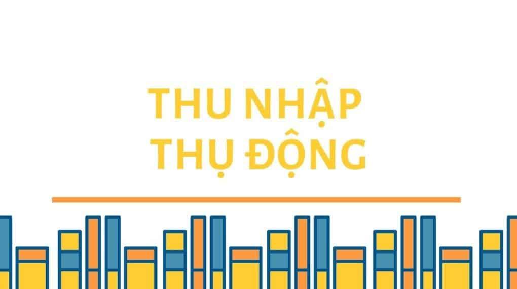 thu nhap thu dong